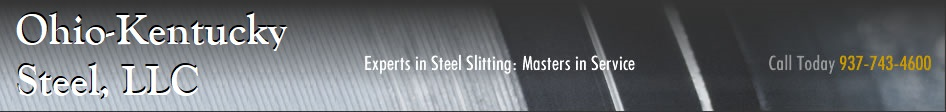 Ohio-Kentucky Steel Corporation - Experts in Steel Slitting: Masters in Service - Call 937-743-4600